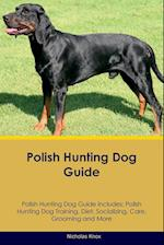 Polish Hunting Dog Guide Polish Hunting Dog Guide Includes: Polish Hunting Dog Training, Diet, Socializing, Care, Grooming, Breeding and More af Nicholas Knox