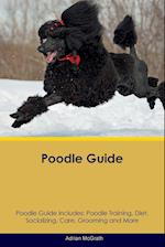 Poodle Guide Poodle Guide Includes: Poodle Training, Diet, Socializing, Care, Grooming, Breeding and More af Adrian McGrath