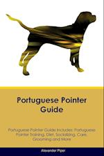 Portuguese Pointer Guide Portuguese Pointer Guide Includes: Portuguese Pointer Training, Diet, Socializing, Care, Grooming, Breeding and More af Alexander Piper