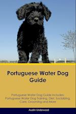 Portuguese Water Dog Guide Portuguese Water Dog Guide Includes: Portuguese Water Dog Training, Diet, Socializing, Care, Grooming, Breeding and More af Austin Underwood