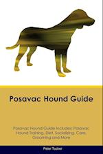 Posavac Hound Guide Posavac Hound Guide Includes: Posavac Hound Training, Diet, Socializing, Care, Grooming, Breeding and More af Peter Tucker