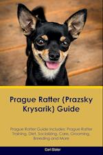 Prague Ratter (Prazsky Krysarik) Guide Prague Ratter Guide Includes: Prague Ratter Training, Diet, Socializing, Care, Grooming, Breeding and More af Carl Slater