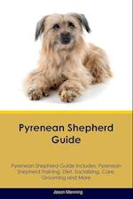 Pyrenean Shepherd Guide Pyrenean Shepherd Guide Includes: Pyrenean Shepherd Training, Diet, Socializing, Care, Grooming, Breeding and More