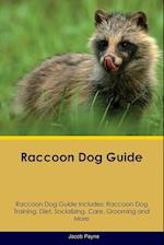 Raccoon Dog Guide Raccoon Dog Guide Includes: Raccoon Dog Training, Diet, Socializing, Care, Grooming, Breeding and More af Jacob Payne
