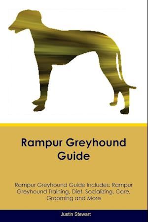 Rampur Greyhound Guide Rampur Greyhound Guide Includes: Rampur Greyhound Training, Diet, Socializing, Care, Grooming, Breeding and More