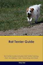 Rat Terrier Guide Rat Terrier Guide Includes: Rat Terrier Training, Diet, Socializing, Care, Grooming, Breeding and More af Harry Hart