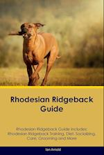 Rhodesian Ridgeback Guide Rhodesian Ridgeback Guide Includes: Rhodesian Ridgeback Training, Diet, Socializing, Care, Grooming, Breeding and More af Ian Arnold