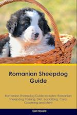 Romanian Sheepdog Guide Romanian Sheepdog Guide Includes: Romanian Sheepdog Training, Diet, Socializing, Care, Grooming, Breeding and More af Carl Howard