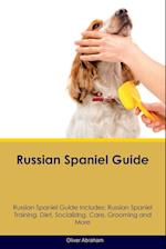 Russian Spaniel Guide Russian Spaniel Guide Includes: Russian Spaniel Training, Diet, Socializing, Care, Grooming, Breeding and More af Oliver Abraham
