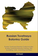 Russian Tsvetnaya Bolonka Guide Russian Tsvetnaya Bolonka Guide Includes af Jack Russell