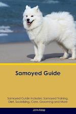 Samoyed Guide Samoyed Guide Includes: Samoyed Training, Diet, Socializing, Care, Grooming, Breeding and More af John Alsop