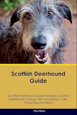 Scottish Deerhound Guide Scottish Deerhound Guide Includes: Scottish Deerhound Training, Diet, Socializing, Care, Grooming, Breeding and More