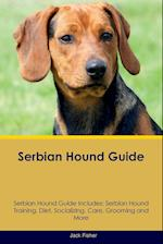 Serbian Hound Guide Serbian Hound Guide Includes: Serbian Hound Training, Diet, Socializing, Care, Grooming, Breeding and More