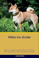 Shiba Inu Guide Shiba Inu Guide Includes: Shiba Inu Training, Diet, Socializing, Care, Grooming, Breeding and More