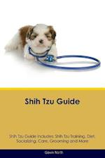 Shih Tzu Guide Shih Tzu Guide Includes: Shih Tzu Training, Diet, Socializing, Care, Grooming, Breeding and More af Gavin North