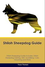 Shiloh Sheepdog Guide Shiloh Sheepdog Guide Includes: Shiloh Sheepdog Training, Diet, Socializing, Care, Grooming, Breeding and More af Trevor Thomson