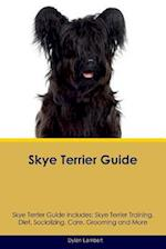 Skye Terrier Guide Skye Terrier Guide Includes: Skye Terrier Training, Diet, Socializing, Care, Grooming, Breeding and More af Dylan Lambert