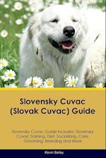 Slovensky Cuvac (Slovak Cuvac) Guide Slovensky Cuvac Guide Includes: Slovensky Cuvac Training, Diet, Socializing, Care, Grooming, Breeding and More