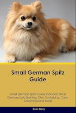 Small German Spitz Guide Small German Spitz Guide Includes: Small German Spitz Training, Diet, Socializing, Care, Grooming, Breeding and More