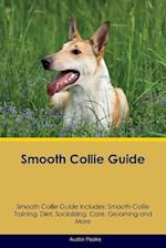 Smooth Collie Guide Smooth Collie Guide Includes: Smooth Collie Training, Diet, Socializing, Care, Grooming, Breeding and More af Austin Peake