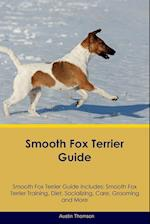 Smooth Fox Terrier Guide Smooth Fox Terrier Guide Includes: Smooth Fox Terrier Training, Diet, Socializing, Care, Grooming, Breeding and More af Austin Thomson