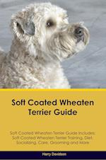 Soft Coated Wheaten Terrier Guide Soft Coated Wheaten Terrier Guide Includes: Soft Coated Wheaten Terrier Training, Diet, Socializing, Care, Grooming, af Harry Davidson
