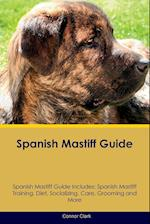 Spanish Mastiff Guide Spanish Mastiff Guide Includes af Connor Clark