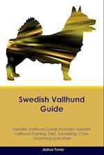 Swedish Vallhund Guide Swedish Vallhund Guide Includes: Swedish Vallhund Training, Diet, Socializing, Care, Grooming, Breeding and More af Joshua Turner