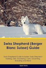Swiss Shepherd (Berger Blanc Suisse) Guide Swiss Shepherd Guide Includes: Swiss Shepherd Training, Diet, Socializing, Care, Grooming, Breeding and Mor af Sean Harris