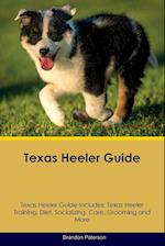 Texas Heeler Guide Texas Heeler Guide Includes: Texas Heeler Training, Diet, Socializing, Care, Grooming, Breeding and More af Brandon Paterson