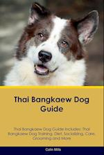 Thai Bangkaew Dog Guide Thai Bangkaew Dog Guide Includes: Thai Bangkaew Dog Training, Diet, Socializing, Care, Grooming, Breeding and More