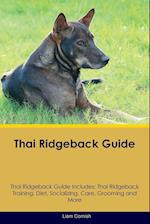 Thai Ridgeback Guide Thai Ridgeback Guide Includes: Thai Ridgeback Training, Diet, Socializing, Care, Grooming, Breeding and More af Liam Cornish