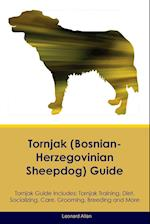Tornjak (Bosnian-Herzegovinian Sheepdog) Guide Tornjak Guide Includes: Tornjak Training, Diet, Socializing, Care, Grooming, Breeding and More af Leonard Allan