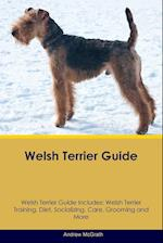 Welsh Terrier Guide Welsh Terrier Guide Includes: Welsh Terrier Training, Diet, Socializing, Care, Grooming, Breeding and More af Andrew McGrath