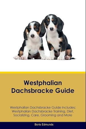 Westphalian Dachsbracke Guide Westphalian Dachsbracke Guide Includes: Westphalian Dachsbracke Training, Diet, Socializing, Care, Grooming, Breeding an