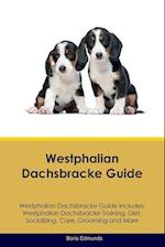 Westphalian Dachsbracke Guide Westphalian Dachsbracke Guide Includes: Westphalian Dachsbracke Training, Diet, Socializing, Care, Grooming, Breeding an af Boris Edmunds