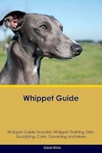 Whippet Guide Whippet Guide Includes: Whippet Training, Diet, Socializing, Care, Grooming, Breeding and More af Gavin Knox
