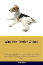 Wire Fox Terrier Guide Wire Fox Terrier Guide Includes: Wire Fox Terrier Training, Diet, Socializing, Care, Grooming, Breeding and More af Justin Bower