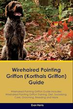 Wirehaired Pointing Griffon (Korthals Griffon) Guide Wirehaired Pointing Griffon Guide Includes: Wirehaired Pointing Griffon Training, Diet, Socializi af Evan Harris