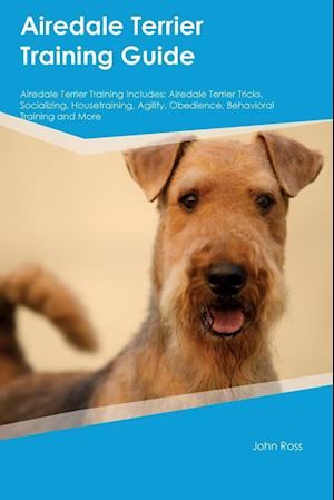 Bog, paperback Airedale Terrier Training Guide Airedale Terrier Training Includes af John Ross