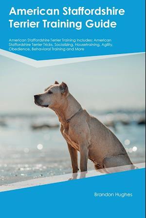 Bog, paperback American Staffordshire Terrier Training Guide American Staffordshire Terrier Training Includes af Brandon Hughes