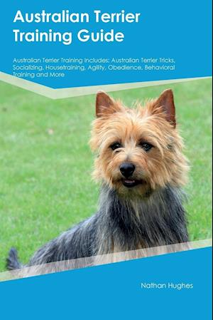 Bog, paperback Australian Terrier Training Guide Australian Terrier Training Includes af Adam Davies