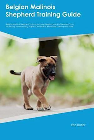 Bog, paperback Belgian Malinois Shepherd Training Guide Belgian Malinois Shepherd Training Includes af Jason Pullman