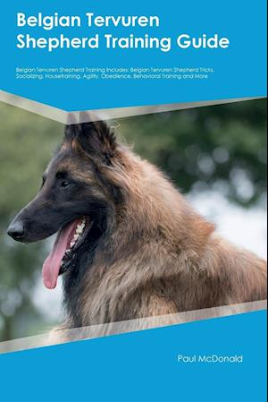 Bog, hæftet Belgian Tervuren Shepherd Training Guide Belgian Tervuren Shepherd Training Includes: Belgian Tervuren Shepherd Tricks, Socializing, Housetraining, Ag af Leonard Jones