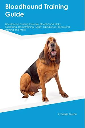 Bog, hæftet Bloodhound Training Guide Bloodhound Training Includes: Bloodhound Tricks, Socializing, Housetraining, Agility, Obedience, Behavioral Training and Mor af Nathan Gibson