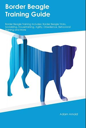 Bog, paperback Border Beagle Training Guide Border Beagle Training Includes af Piers Peake