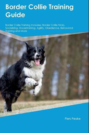 Bog, paperback Border Collie Training Guide Border Collie Training Includes af Jack Bell
