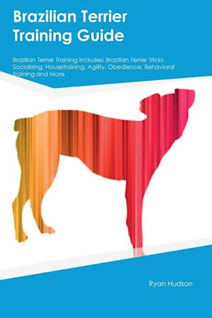 Bog, paperback Brazilian Terrier Training Guide Brazilian Terrier Training Includes af Nicholas Kelly