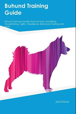 Bog, hæftet Buhund Training Guide Buhund Training Includes: Buhund Tricks, Socializing, Housetraining, Agility, Obedience, Behavioral Training and More af Piers Morgan
