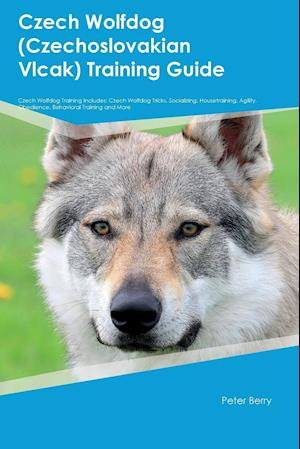 Czech Wolfdog (Czechoslovakian Vlcak) Training Guide Czech Wolfdog Training Includes: Czech Wolfdog Tricks, Socializing, Housetraining, Agility, Obedi